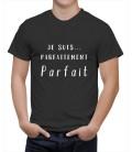 T-shirt homme je suis... parfaitement PARFAIT