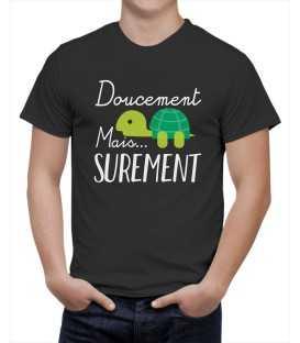 T-shirt homme Doucement mais Surement