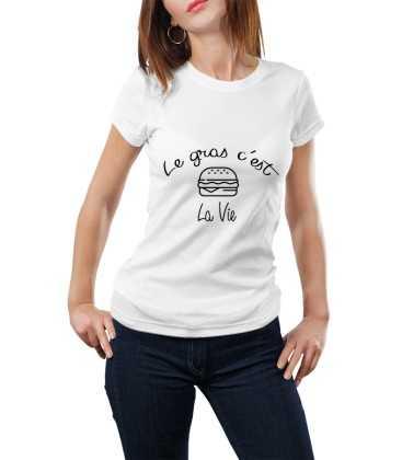 T-shirt femme Le gras c'est la vie