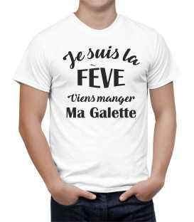 T-shirt homme Je suis la fève Viens manger ma Galette